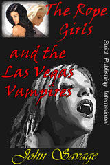 The Rope Girls and The Las Vegas Vampires by John Savage
