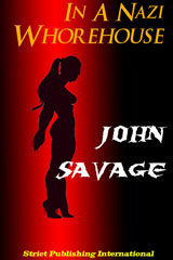 In A Nazi Whorehouse by John Savage